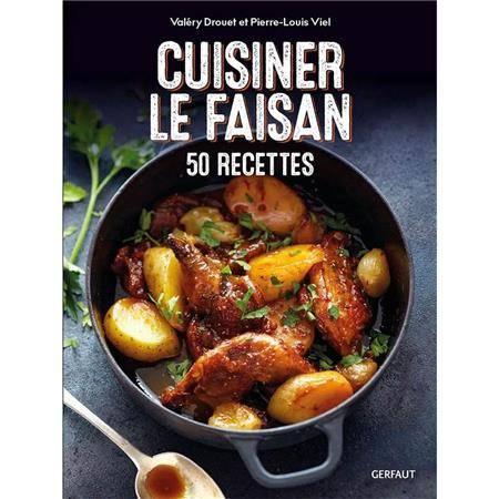 Cuisiner Le Faisan - 50 Recettes