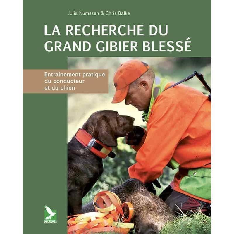 La Recherche Du Grand Gibier Blessé