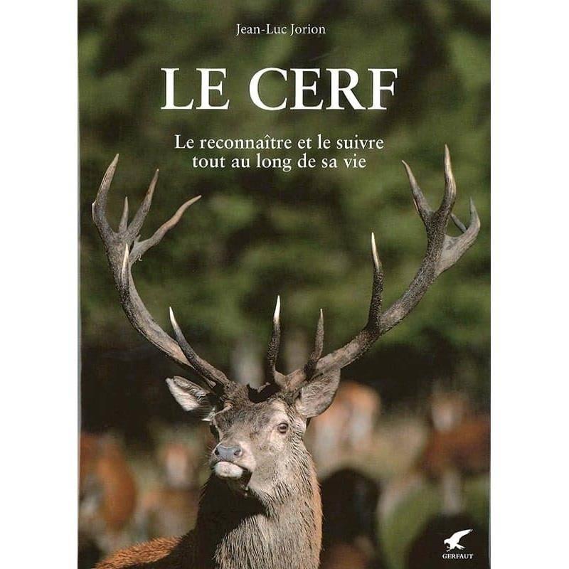 Le Cerf: Le Reconnaître Et Le Suivre Tout Au Long De Sa Vie