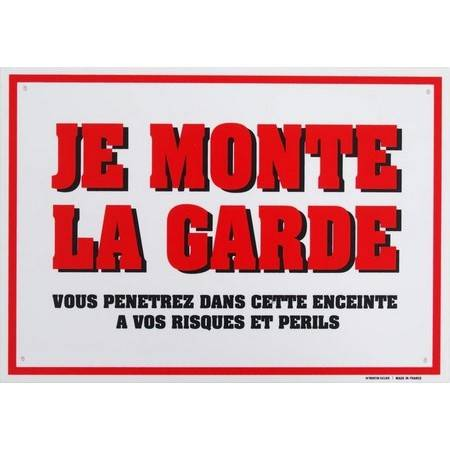 """Panneau Avertissement """"Je Monte La Garde"""""""